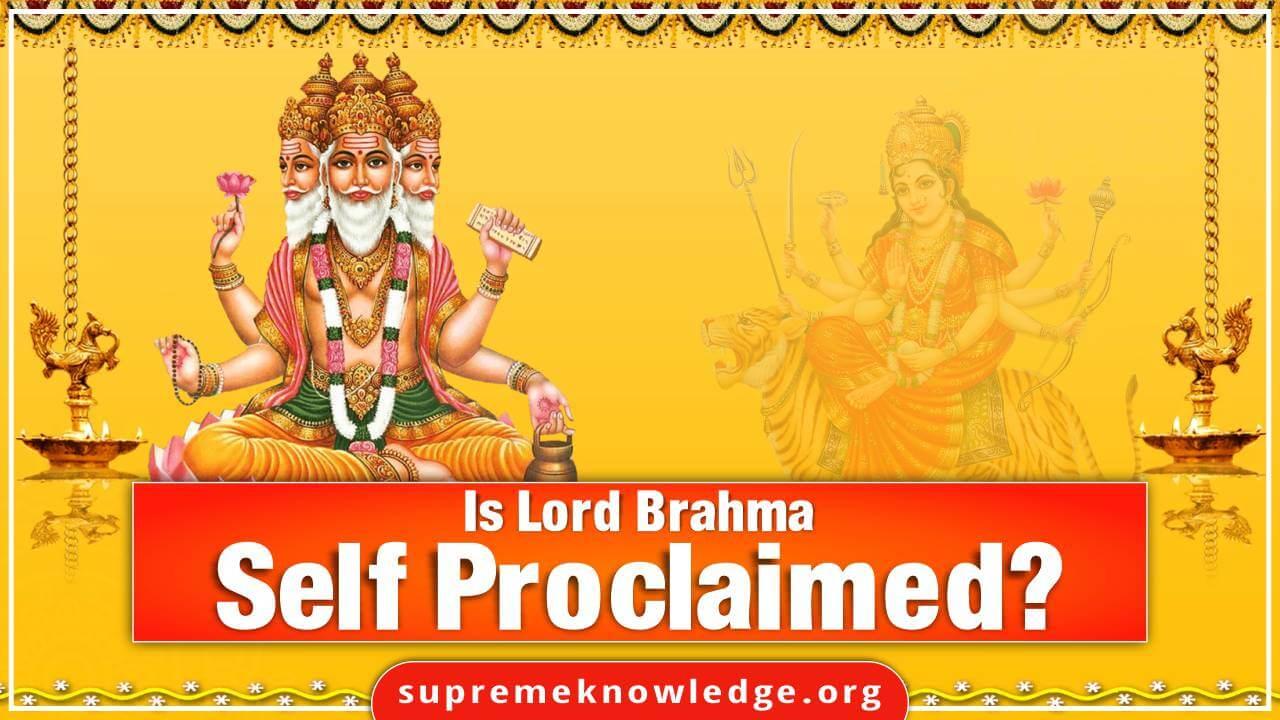 Is Brahma Ji really Svayambhu (self-proclaimed)?